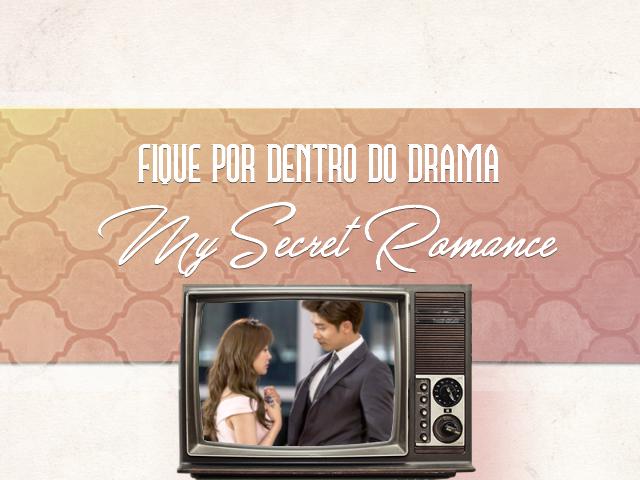 DRAMA] My Secret Romance   SECRET Brasil